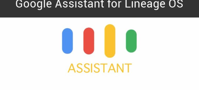 google assistant on lineage os