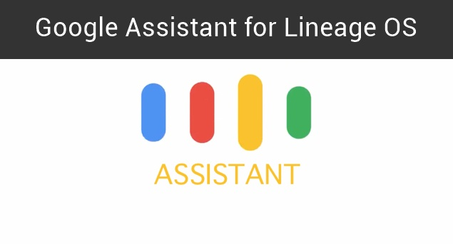 """How to get Google Assistant on Lineage OS [""""OK Google Working""""]"""